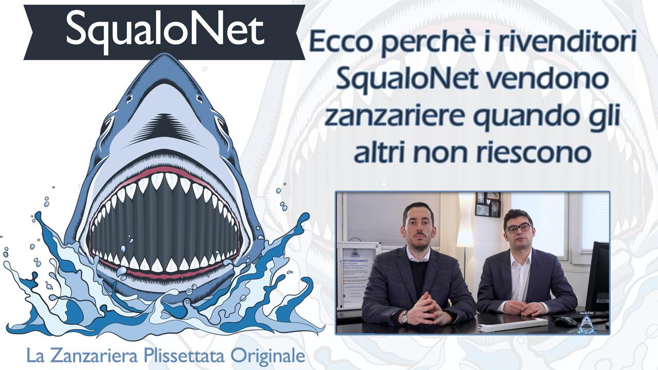 Marketing Zanzariere SqualoNet – Ecco perchè i rivenditori SqualoNet vendono zanzariere quando gli altri non riescono