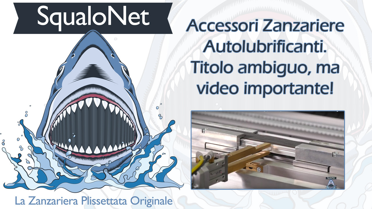 [Video] Accessori Autolubrificanti Zanzariere. Titolo ambiguo, ma video importante!
