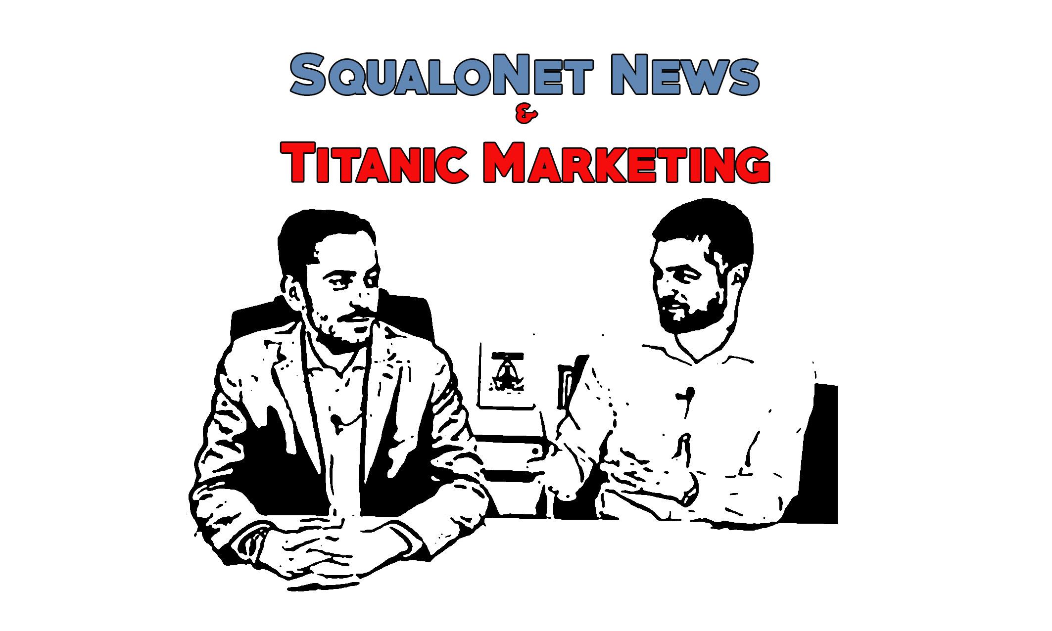 Edizione Straordinaria! SqualoNet News Speciale Titanic Marketing!
